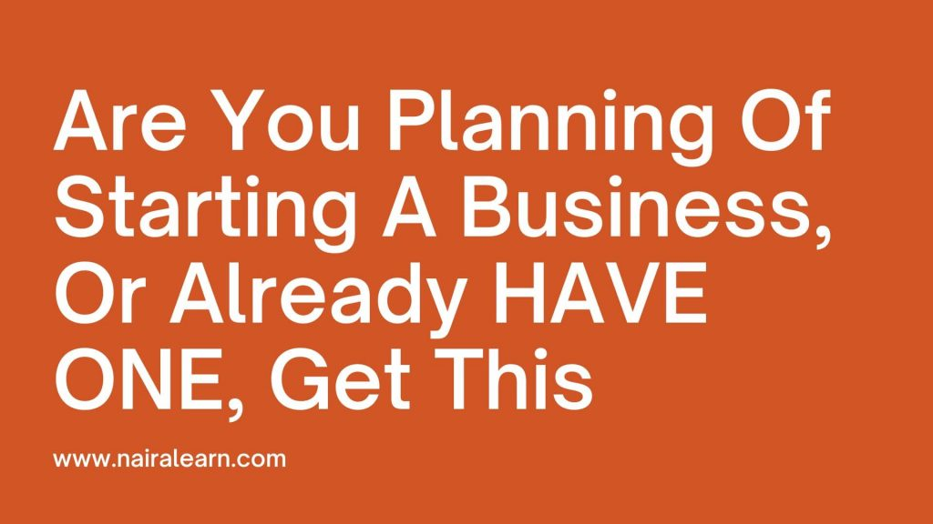 Are You Planning Of Starting A Business, Or Already HAVE ONE, Get This