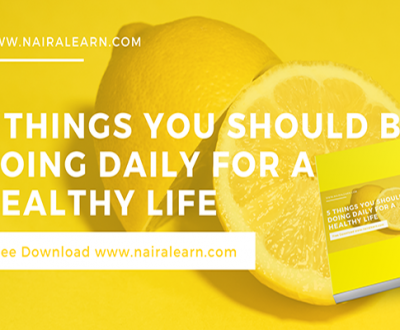 Do these 5 things every day for a healthy Life