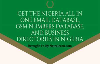 Get The Nigeria All In One Email Database, GSM Numbers Database, and Business Directories In Nigeria
