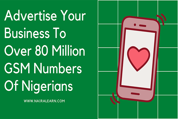 Learn To Advertise Your Business To Over 80 Million GSM Numbers Of Nigerians